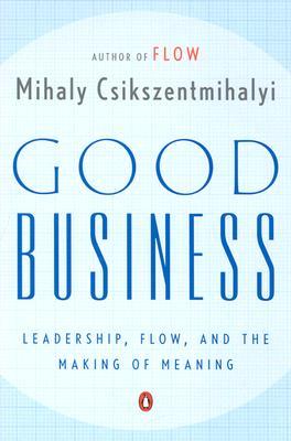 Good Business By Csikszentmihalyi, Mihaly